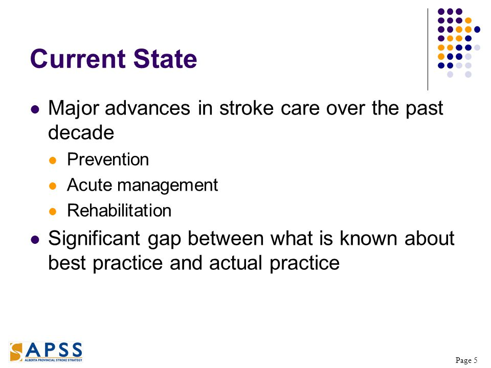 Page 6 Alberta Provincial Stroke Strategy Close the gap between best practice and current practice Create systems of care that span geopolitical boundaries Health Regions, Heart and Stroke Foundation and AHW working in partnership to enhance service delivery across the province Alberta Stroke Council reporting to Minister of Health $20M 2 Year Grant Funding