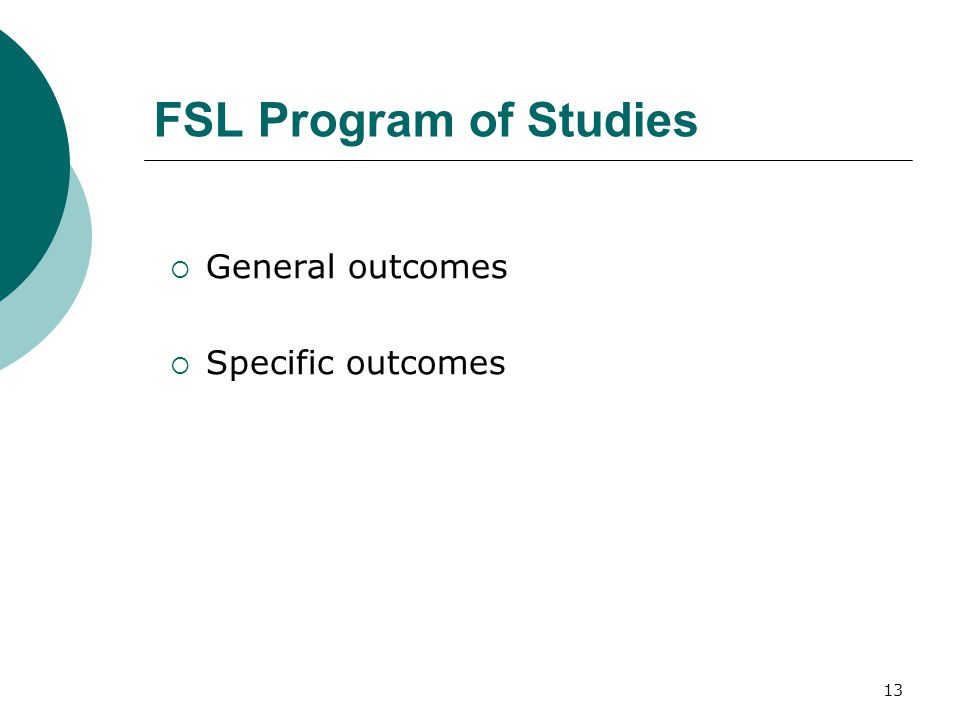 13 FSL Program of Studies  General outcomes  Specific outcomes