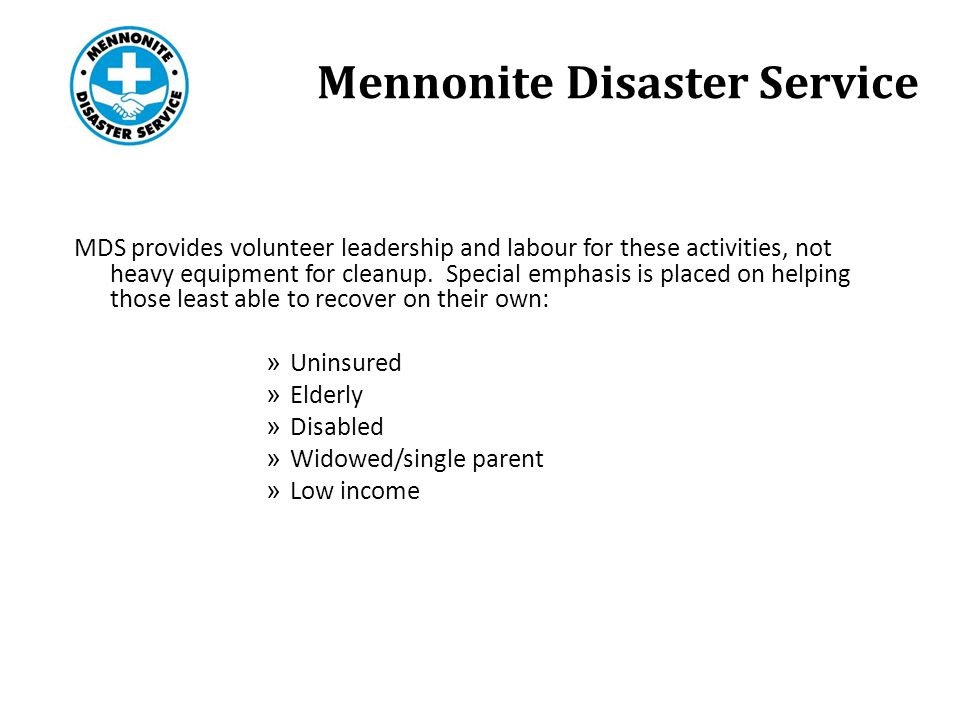 MDS provides volunteer leadership and labour for these activities, not heavy equipment for cleanup.