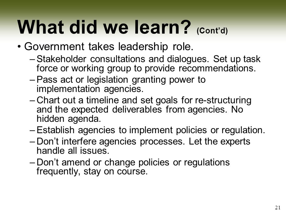 What did we learn. (Cont'd) Government takes leadership role.