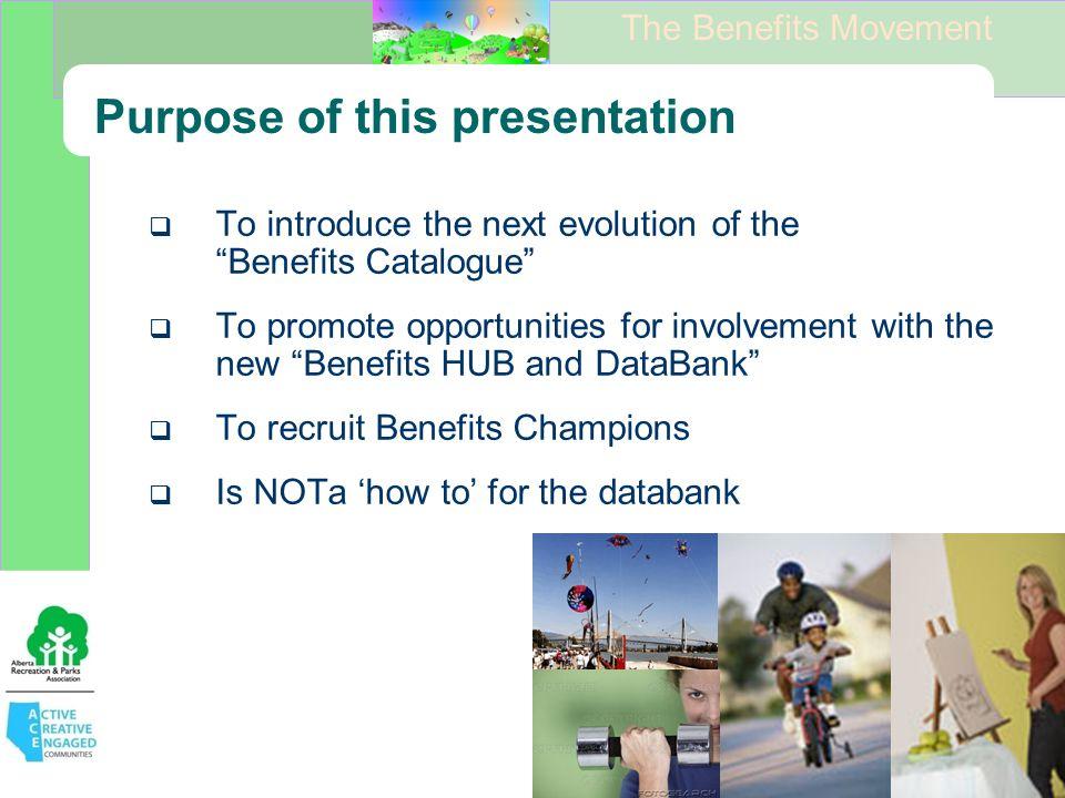 The Benefits Movement B ackground ….