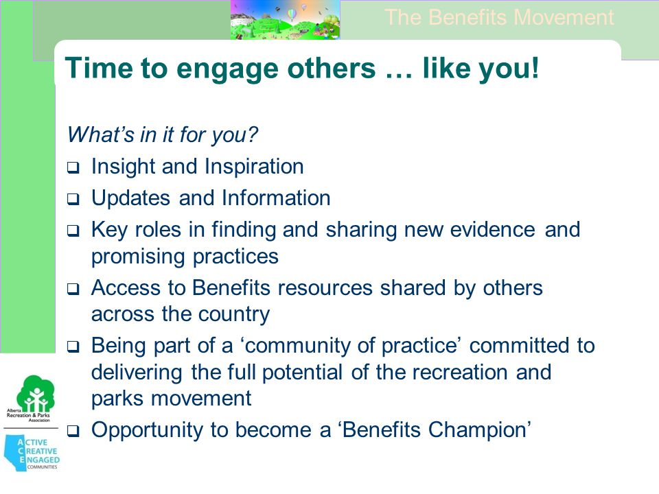 The Benefits Movement Time to engage others … like you.