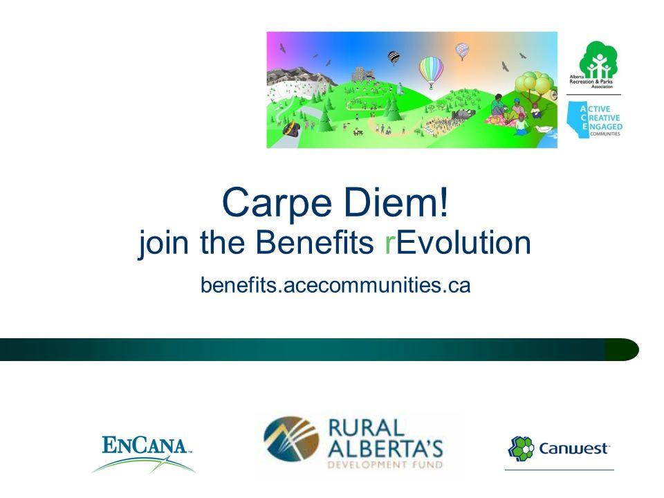 Carpe Diem! join the Benefits rEvolution benefits.acecommunities.ca