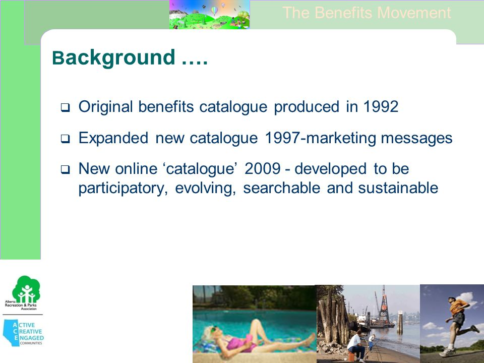 The Benefits Movement B ackground ….