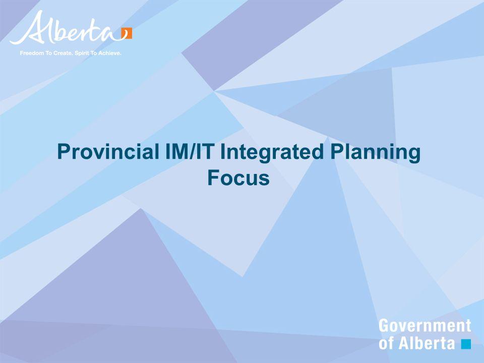 Provincial IM/IT Integrated Planning Focus