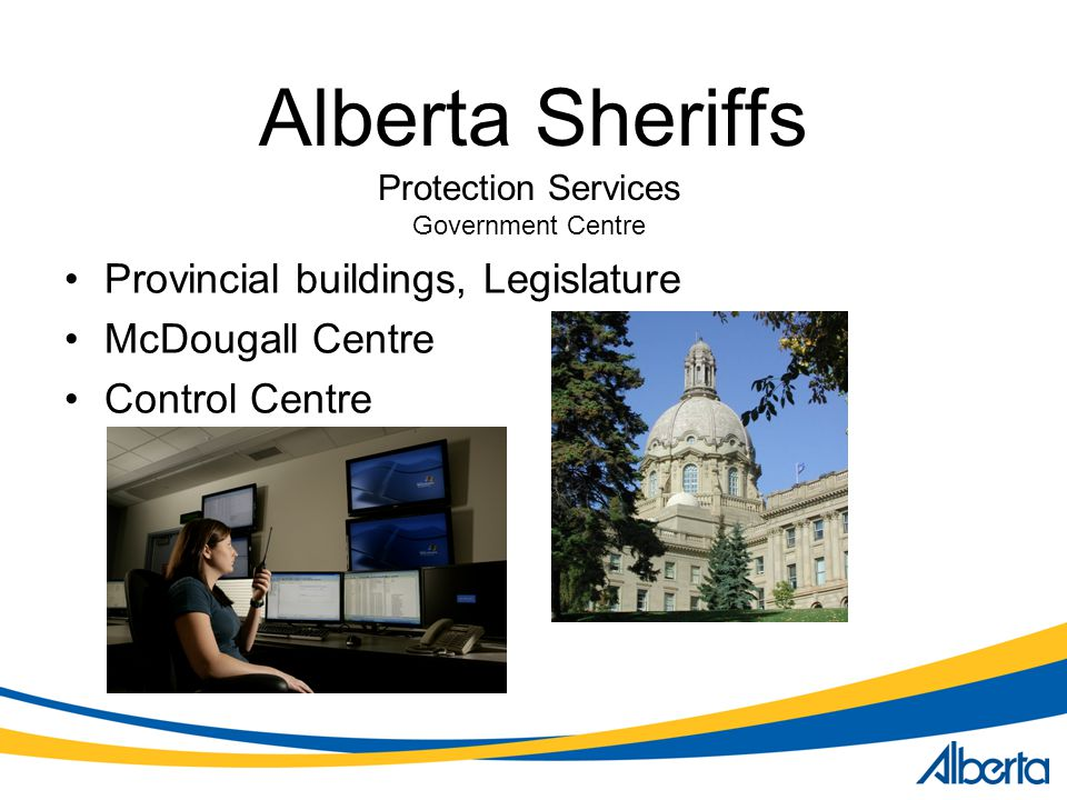 Alberta Sheriffs Provincial buildings, Legislature McDougall Centre Control Centre Protection Services Government Centre