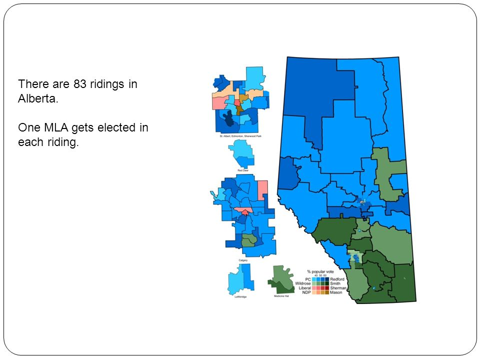 There are 83 ridings in Alberta. One MLA gets elected in each riding.