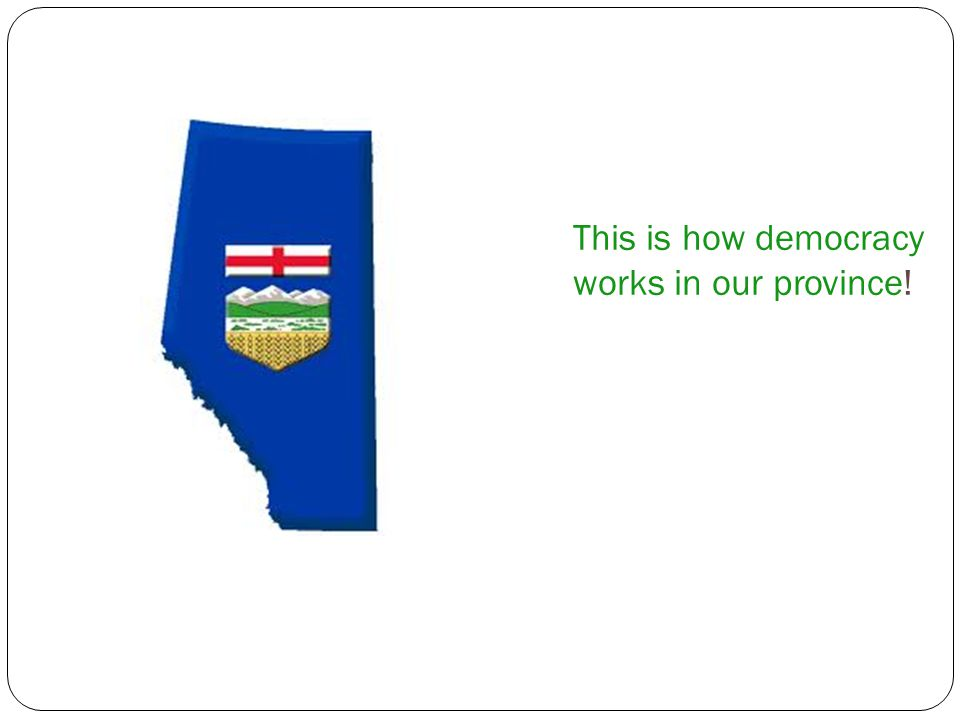 This is how democracy works in our province!