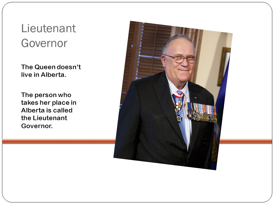 Lieutenant Governor The Queen doesn't live in Alberta.