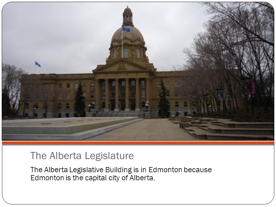 The Alberta Legislature The Alberta Legislative Building is in Edmonton because Edmonton is the capital city of Alberta.