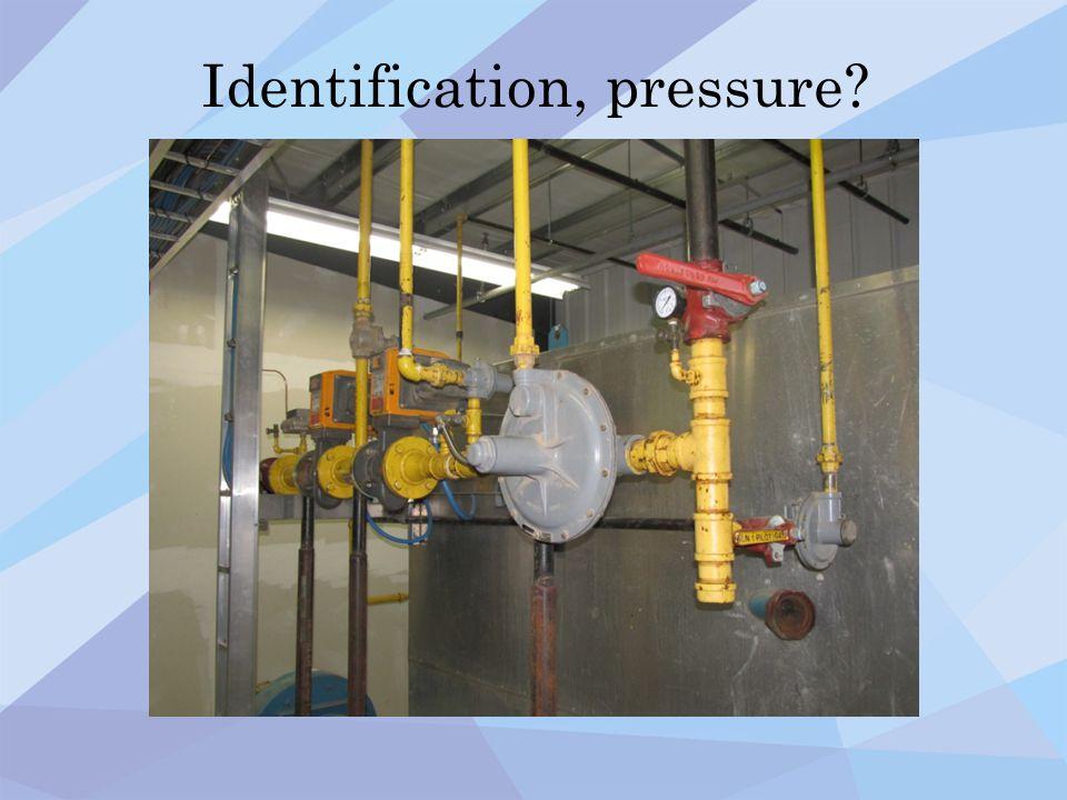 Identification, pressure?