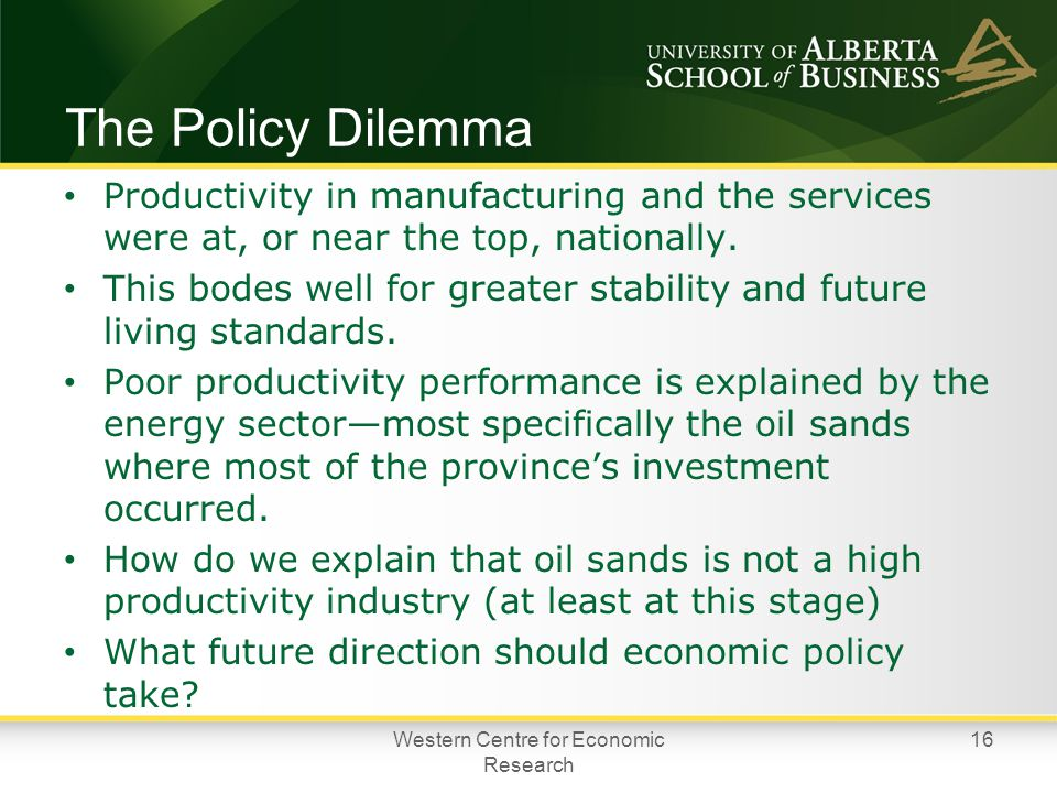 The Policy Dilemma Productivity in manufacturing and the services were at, or near the top, nationally.