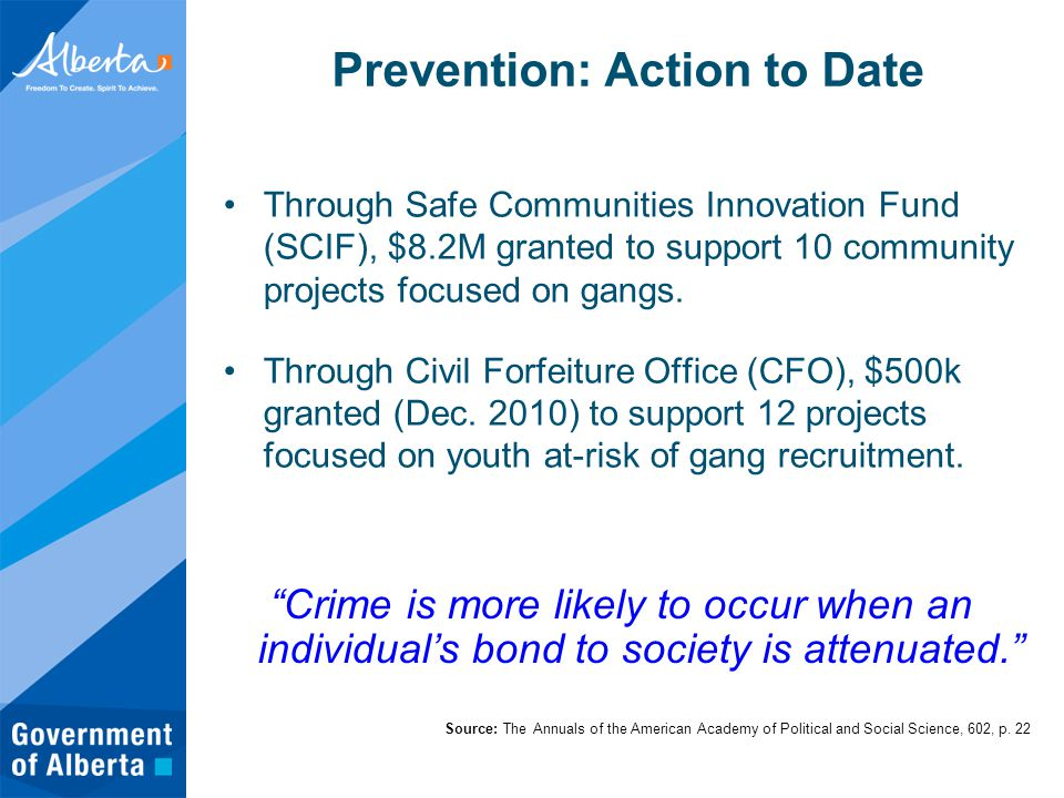 Prevention: Action to Date Through Safe Communities Innovation Fund (SCIF), $8.2M granted to support 10 community projects focused on gangs.