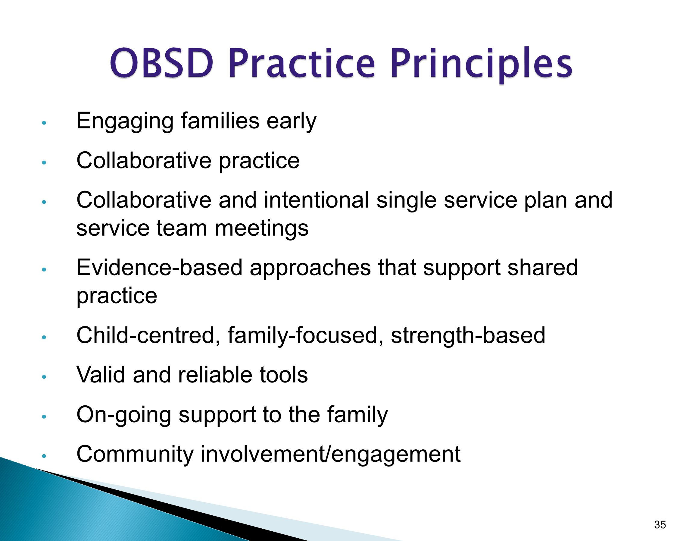 Engaging families early Collaborative practice Collaborative and intentional single service plan and service team meetings Evidence-based approaches t