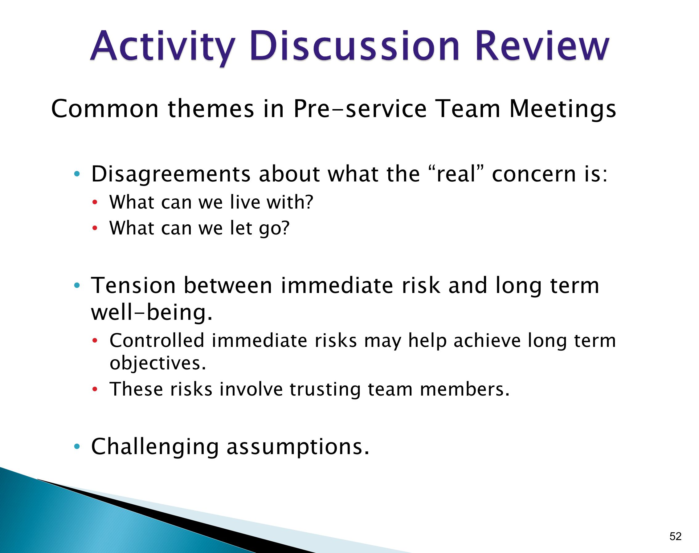 Common themes in Pre-service Team Meetings Disagreements about what the real concern is: What can we live with.