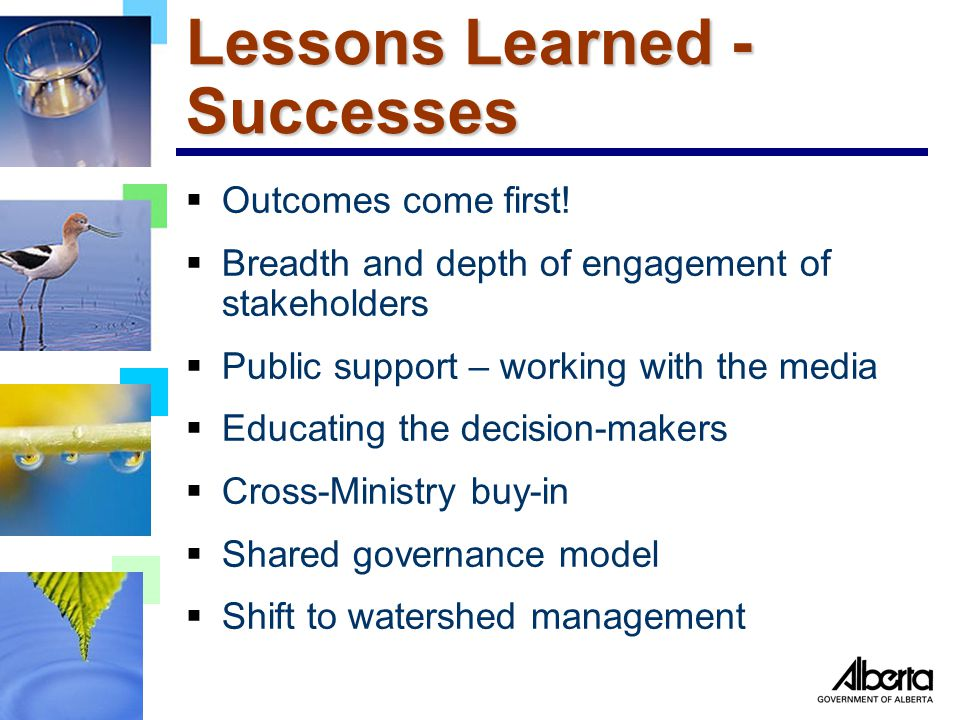 Lessons Learned - Successes  Outcomes come first.