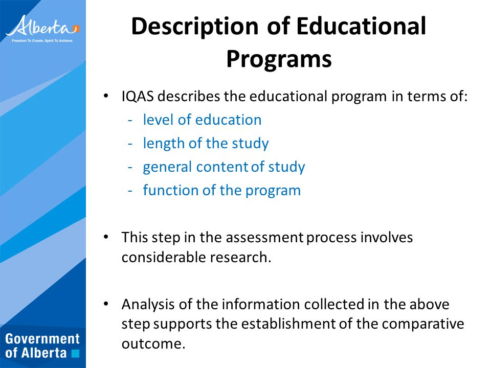 Description of Educational Programs IQAS describes the educational program in terms of: -level of education -length of the study -general content of s