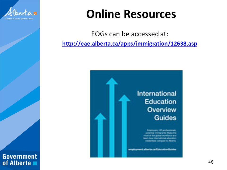 Online Resources EOGs can be accessed at: http://eae.alberta.ca/apps/immigration/12638.asp 48