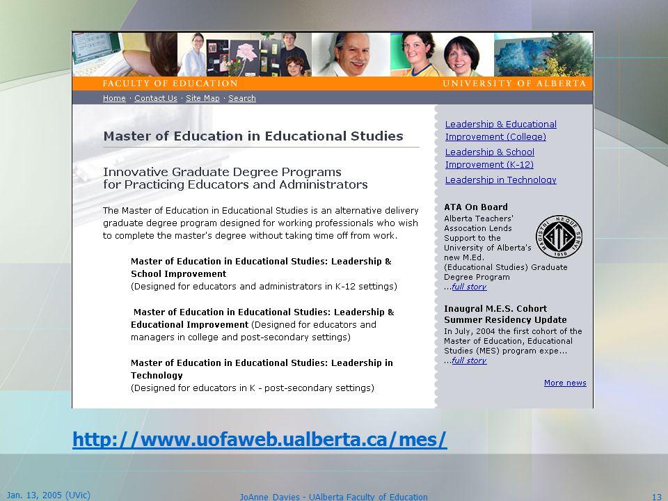 Jan. 13, 2005 (UVic) JoAnne Davies - UAlberta Faculty of Education13 http://www.uofaweb.ualberta.ca/mes/
