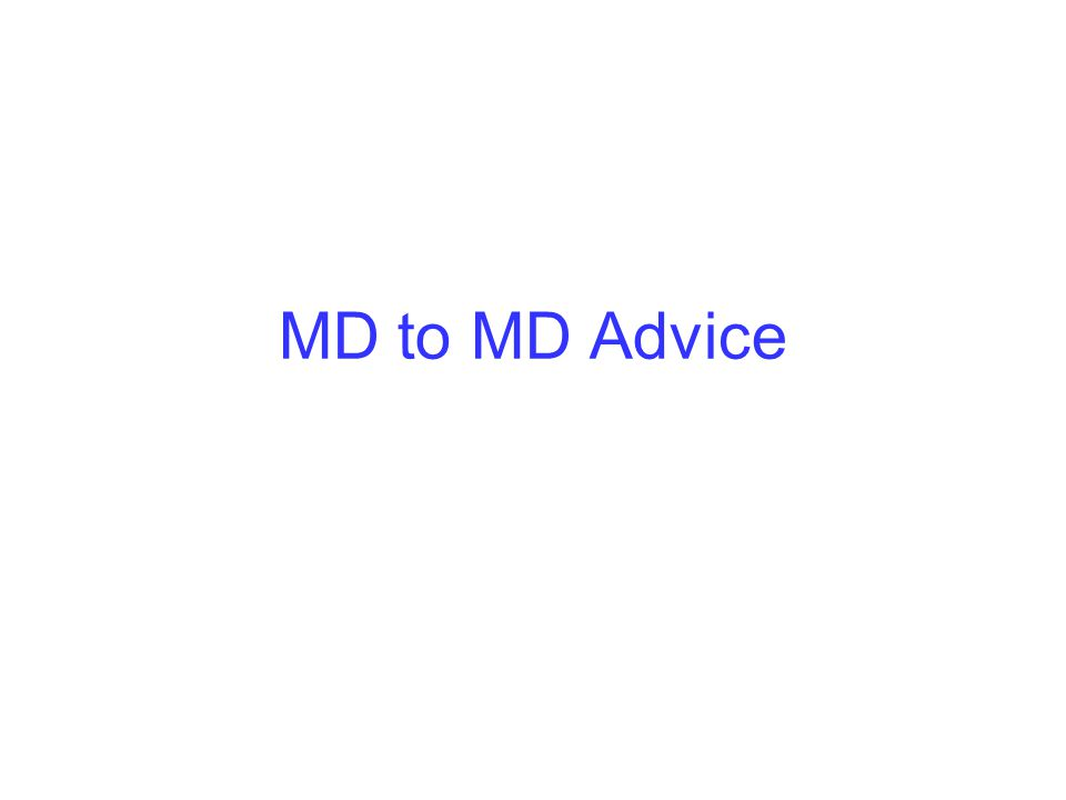 MD to MD Advice