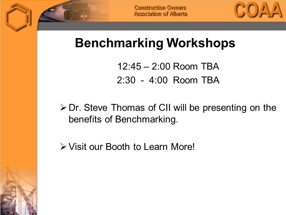 Benchmarking Workshops 12:45 – 2:00 Room TBA 2:30 - 4:00 Room TBA  Dr.