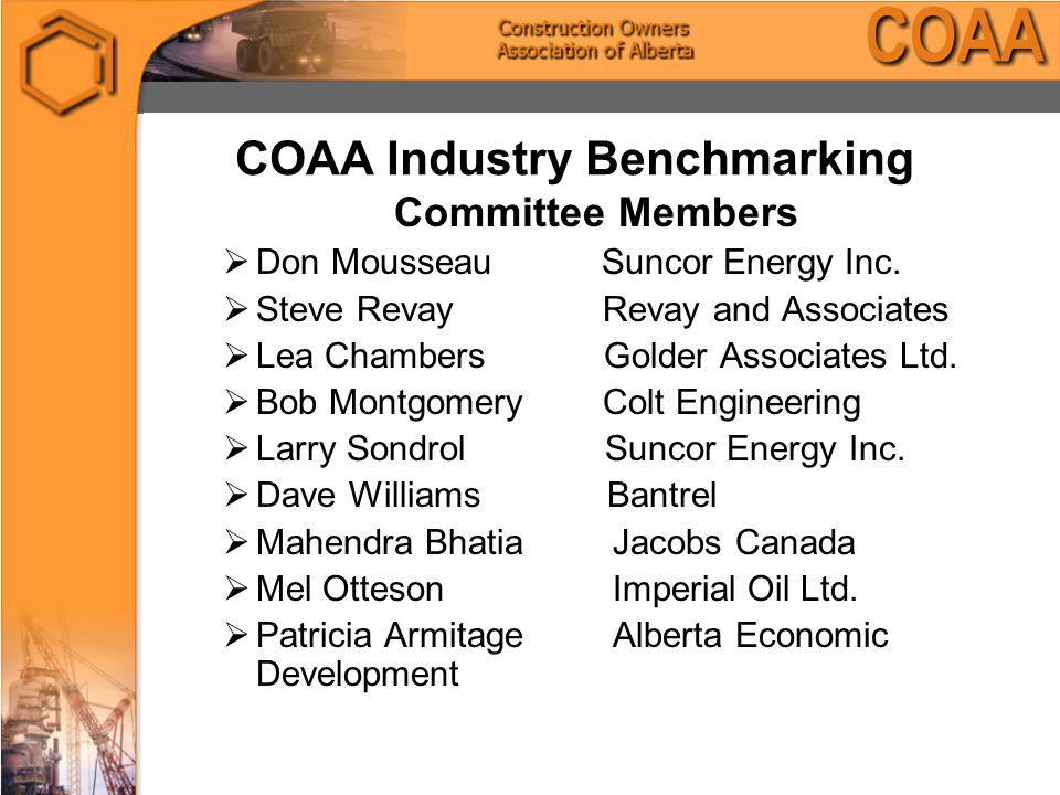 COAA Industry Benchmarking Committee Members  Don Mousseau Suncor Energy Inc.