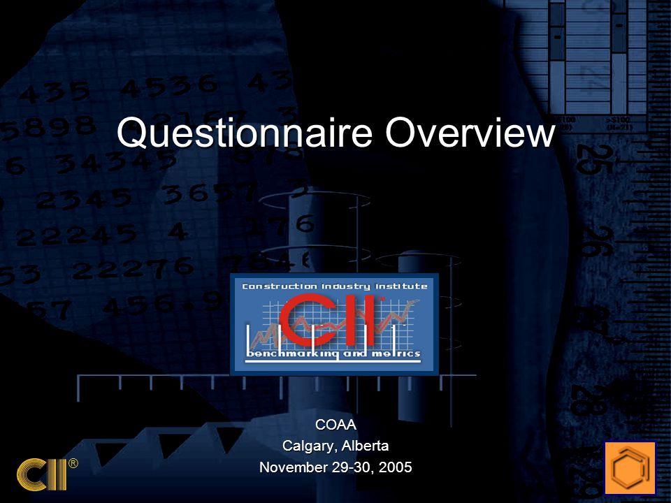 ® Questionnaire Overview COAA Calgary, Alberta November 29-30, 2005