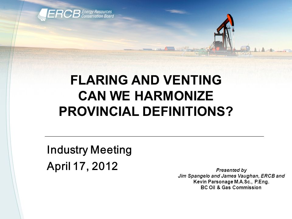 ISSUE/RECOMMENDATION Harmonization of flare and vent definitions with other provincial regulators.