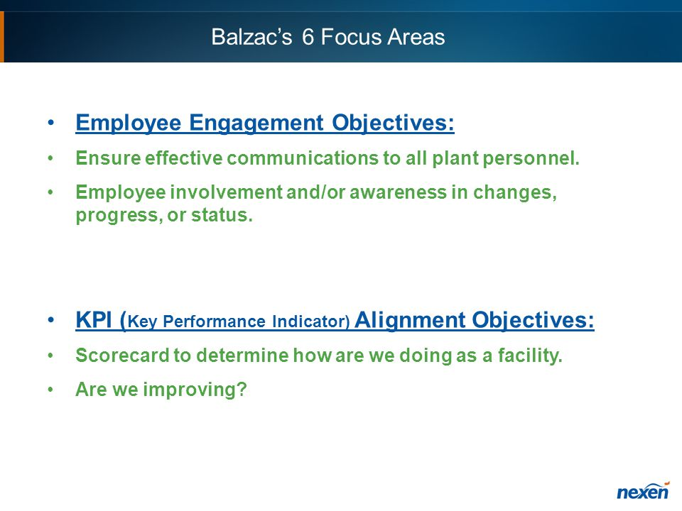Employee Engagement Objectives: Ensure effective communications to all plant personnel.