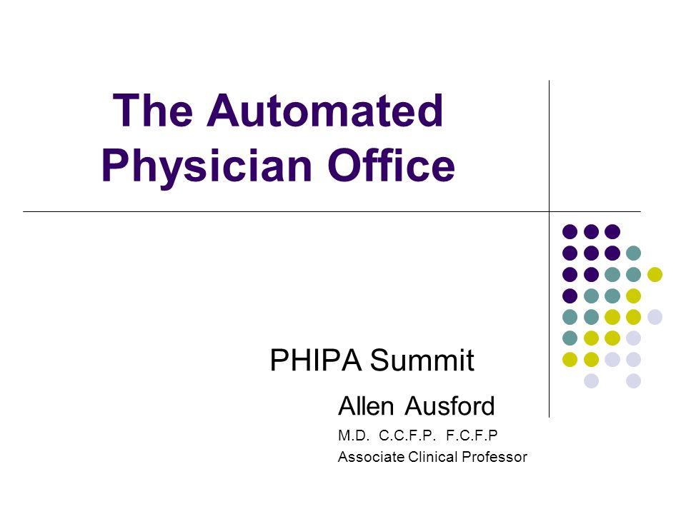 The Automated Physician Office PHIPA Summit Allen Ausford M.D.