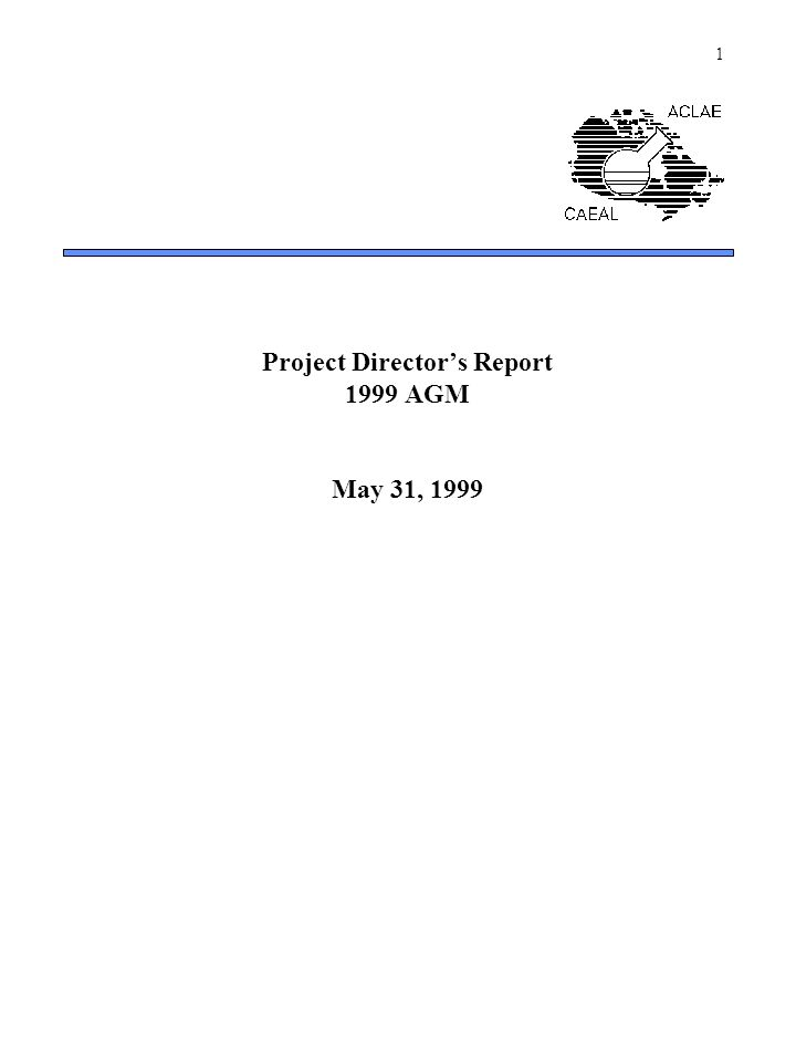 1 Project Director's Report 1999 AGM May 31, 1999