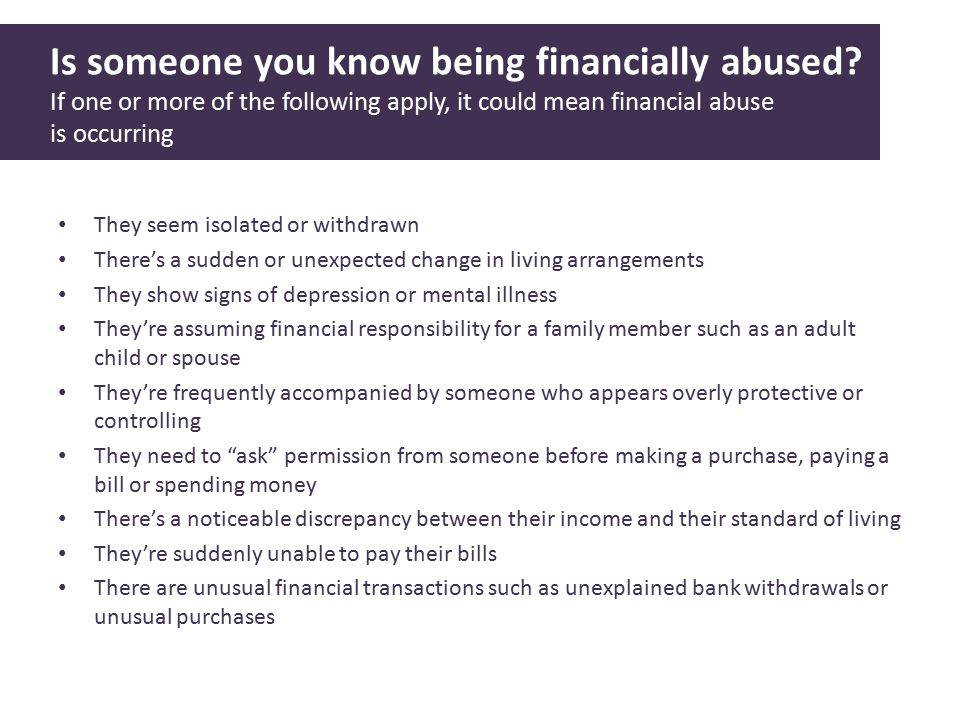 Is someone you know being financially abused.