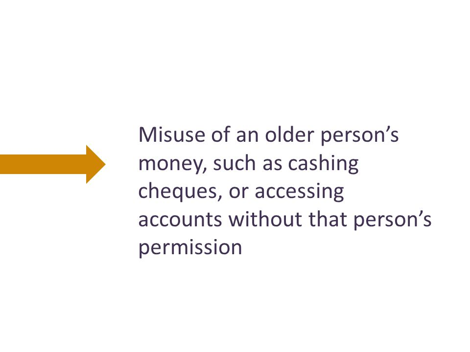 Use of an older person's money for purposes other than what the older person intends for that money