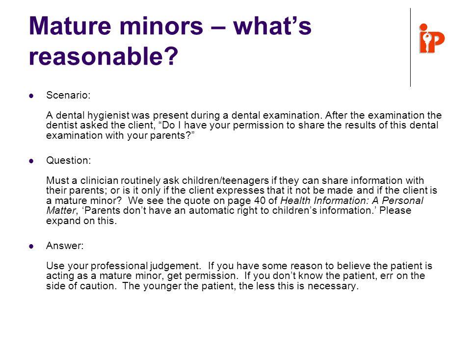 Mature minors – what's reasonable.