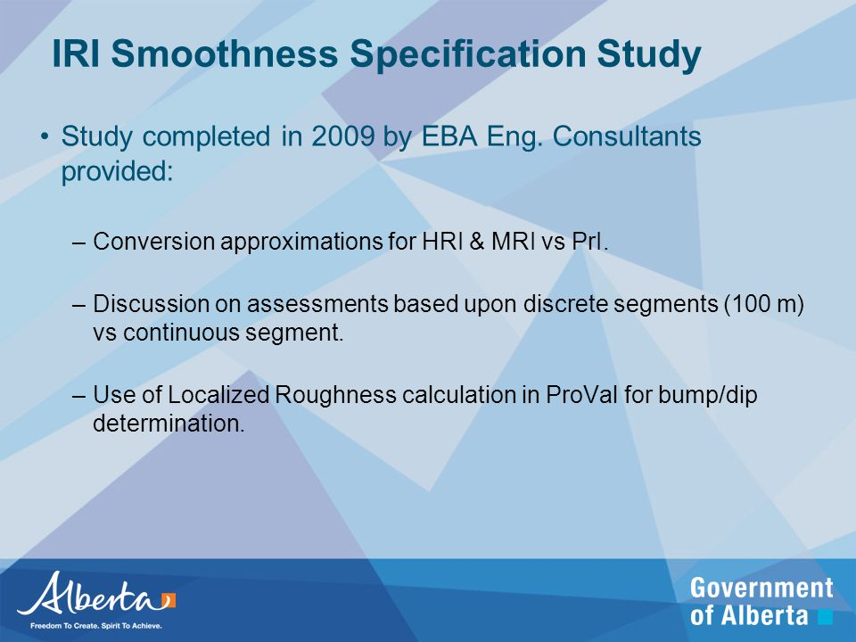 IRI Smoothness Specification Study Study completed in 2009 by EBA Eng.