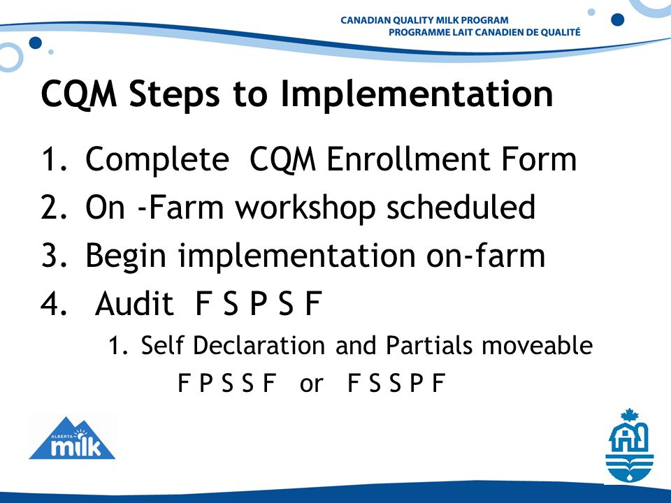 CQM Steps to Implementation 1.Complete CQM Enrollment Form 2.On -Farm workshop scheduled 3.Begin implementation on-farm 4.
