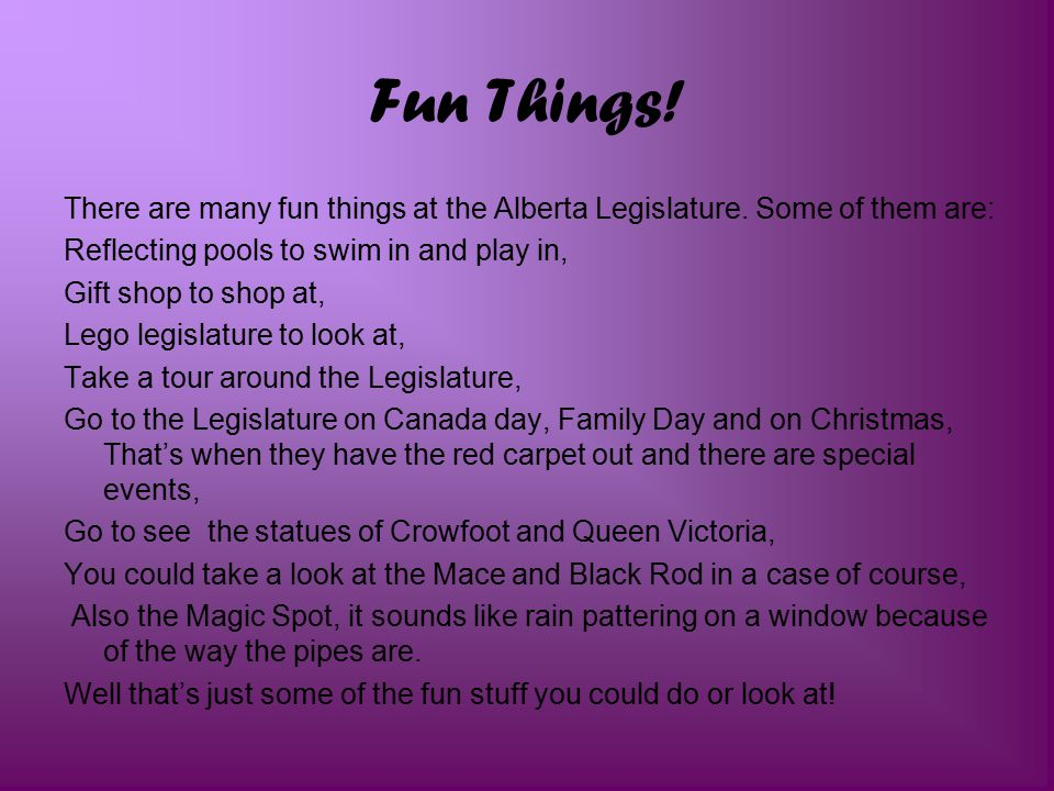 Fun Things. There are many fun things at the Alberta Legislature.