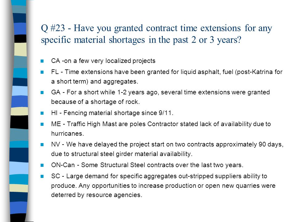Q #23 - Have you granted contract time extensions for any specific material shortages in the past 2 or 3 years.
