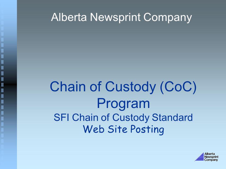 Chain of Custody (CoC) Program SFI Chain of Custody Standard Web Site Posting Alberta Newsprint Company