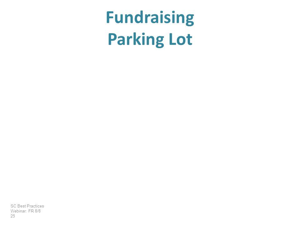 Fundraising Parking Lot SC Best Practices Webinar: FR 8/8 25