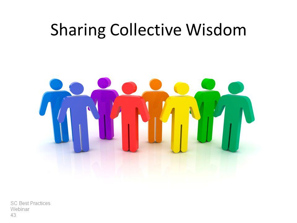Sharing Collective Wisdom SC Best Practices Webinar 43