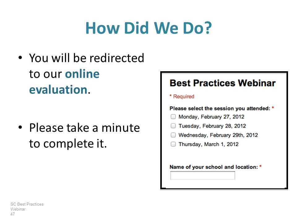How Did We Do. You will be redirected to our online evaluation.