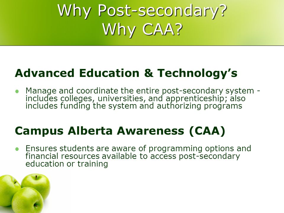 Why Post-secondary.Why CAA.