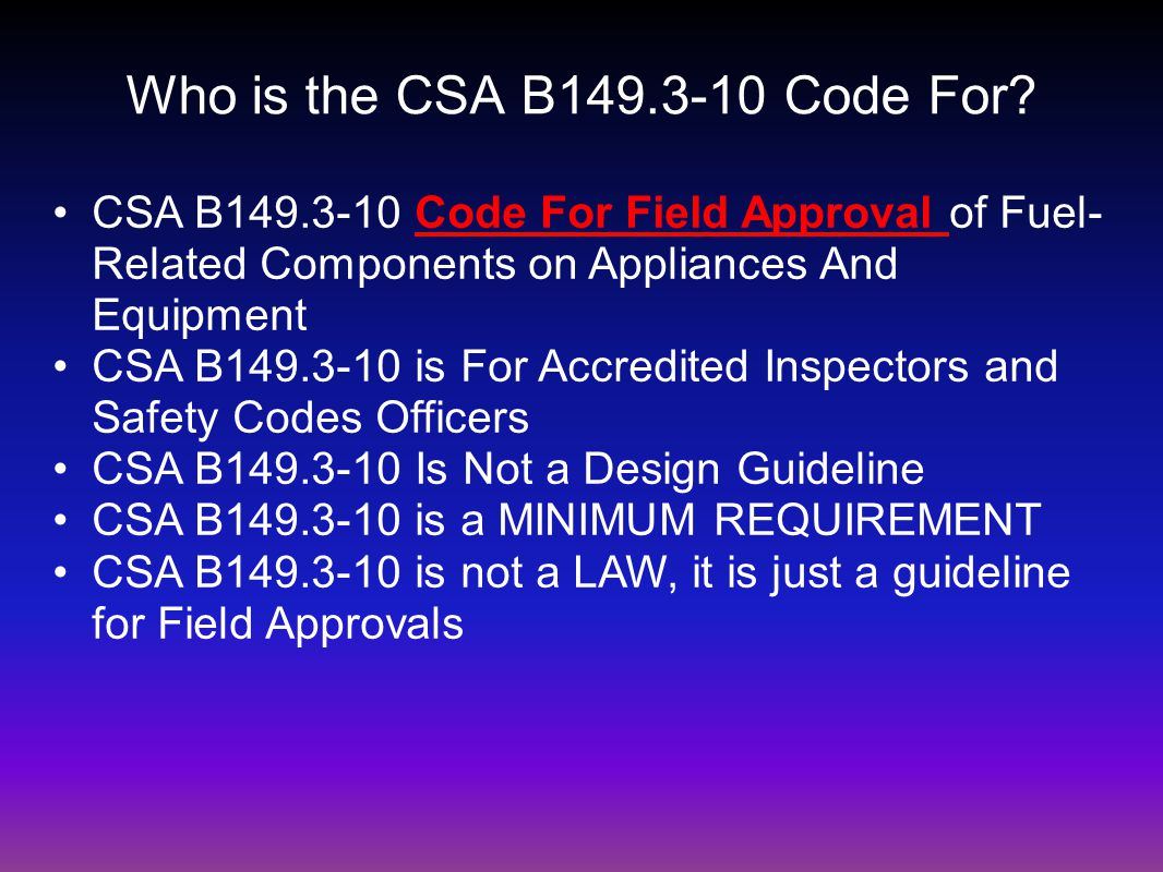 Who is the CSA B149.3-10 Code For.