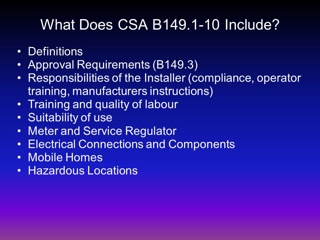 What Does CSA B149.1-10 Include.