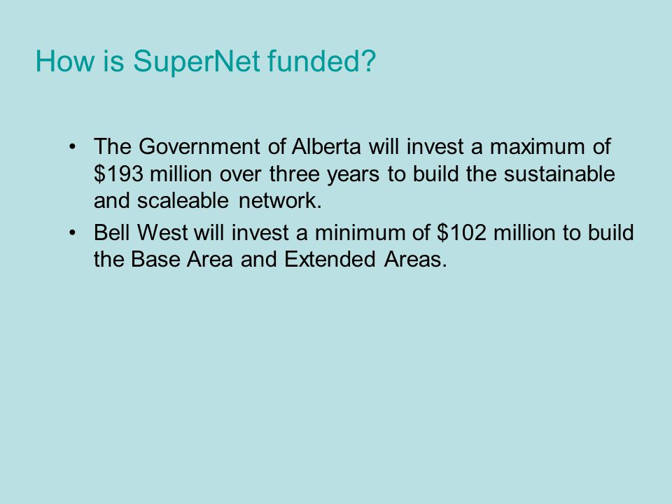 The Government of Alberta will invest a maximum of $193 million over three years to build the sustainable and scaleable network.