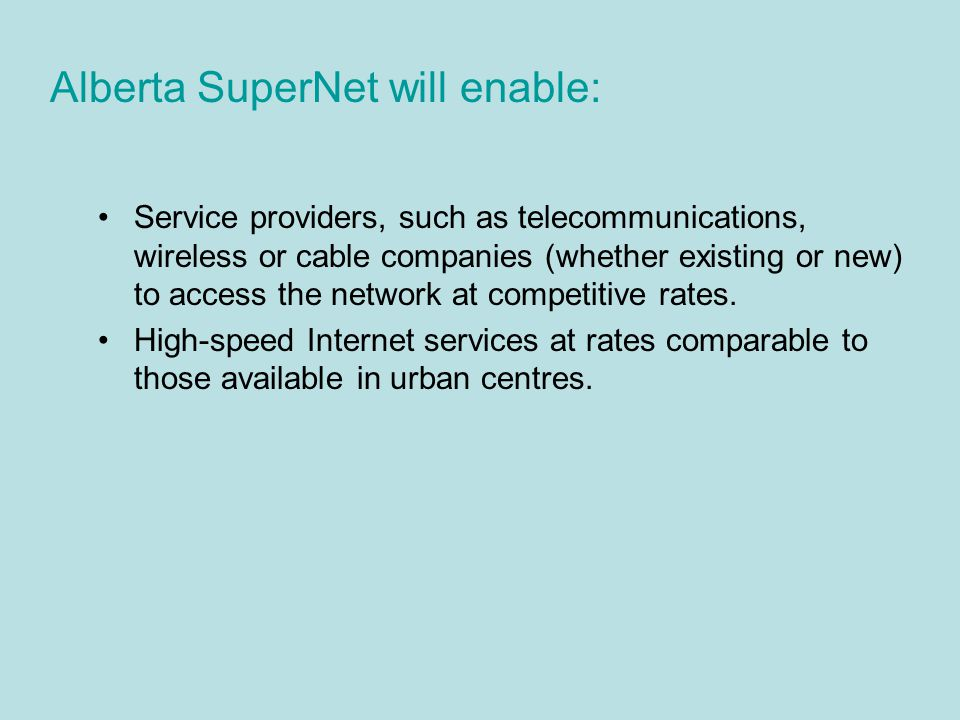 Service providers, such as telecommunications, wireless or cable companies (whether existing or new) to access the network at competitive rates.