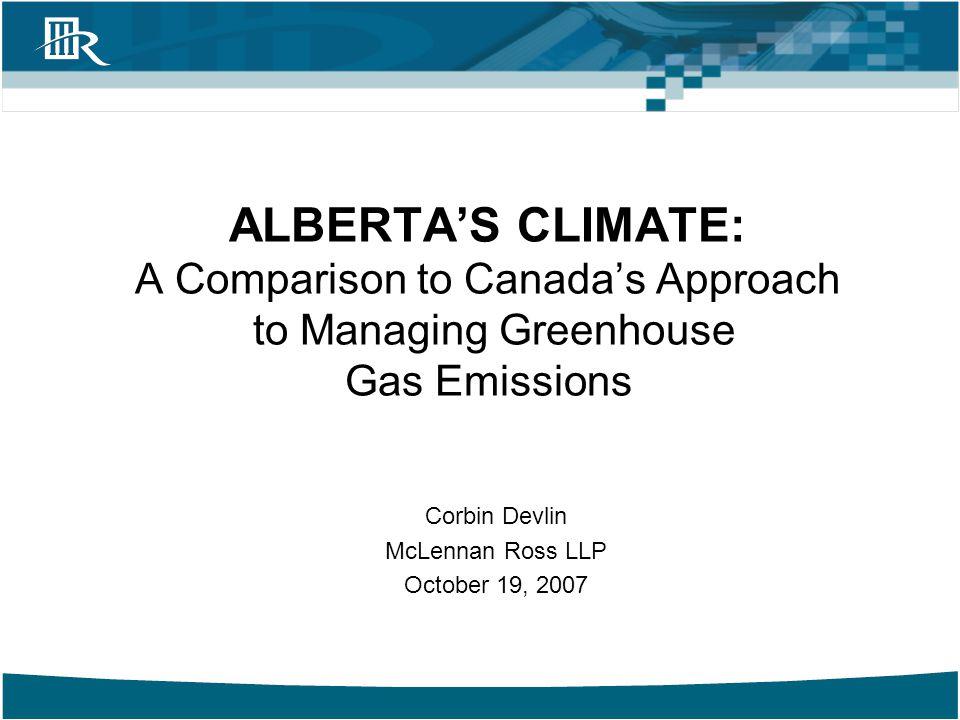 McLennan Ross LLP ALBERTA'S NEW CLIMATE 12 Corbin Devlin cdevlin@mross.com