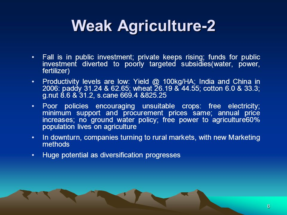 8 Weak Agriculture-2 Fall is in public investment; private keeps rising; funds for public investment diverted to poorly targeted subsidies(water, powe