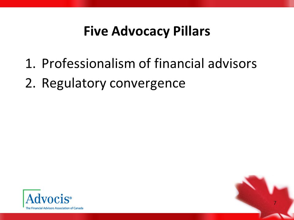 7 Five Advocacy Pillars 1.Professionalism of financial advisors 2.Regulatory convergence